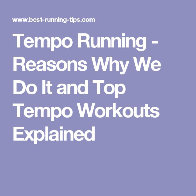 Tempo Running - Reasons Why We Do It and Top Tempo Workouts Explained