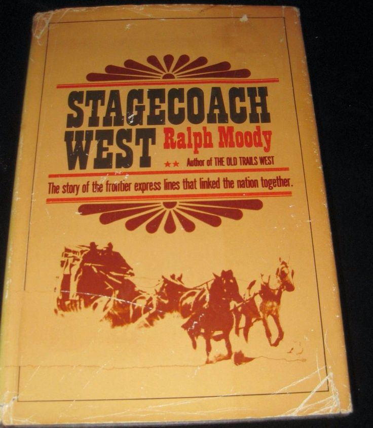 STAGECOACH WEST STORY FRONTIER EXPRESS LINES RALPH MOODY HB/DJ ILLUS