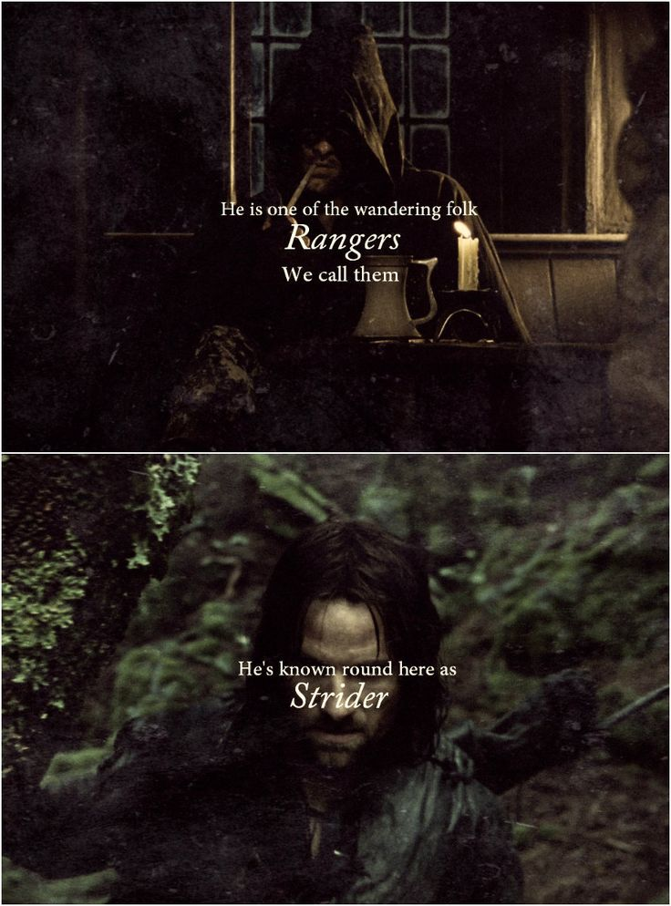 "The Lord of the Rings | ""He's known round here as Strider."""
