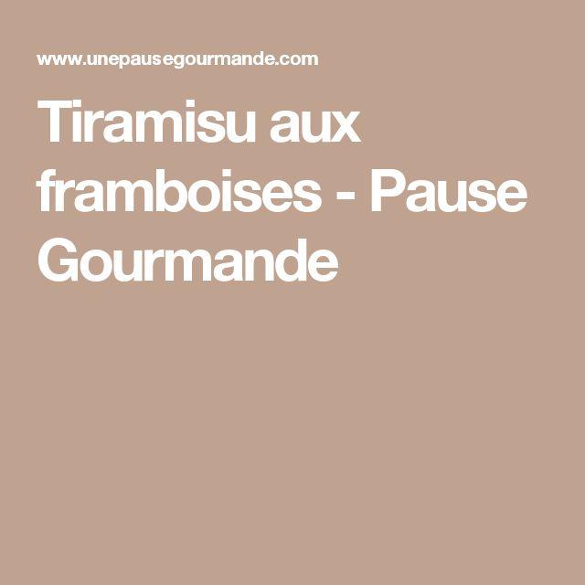 Tiramisu aux framboises - Pause Gourmande