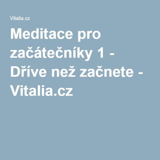 Meditace pro začátečníky 1 - Dříve než začnete - Vitalia.cz