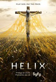 Helix  A team of scientists are thrust into a potentially life-or-death situation in this thriller, which begins with the group being deployed to the Arctic to secretly investigate what could be a disease outbreak.