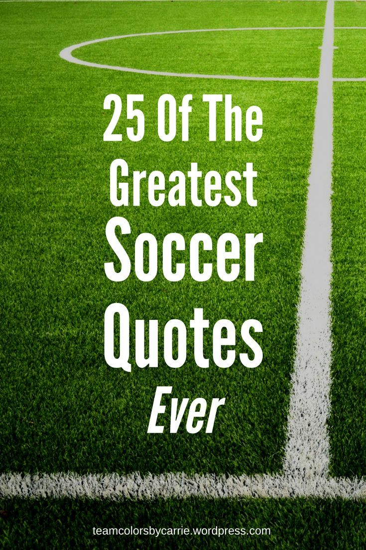 25 Of The Greatest Soccer Quotes Ever Soccer Quotes Inspirational Soccer Quotes Famous Soccer Quotes