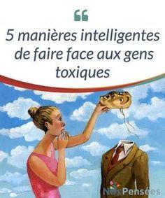 5 manières intelligentes de faire face aux gens toxiques Chacun-e d'entre nous, #individuellement, peut changer. Nous pouvons faire l'effort d'améliorer ce qui ne nous plaît pas. Mais nous ne pouvons pas changer les autres. C'est quelque chose qu'il ne faut pas oublier quand nous nous #confrontons aux gens toxiques. Face aux personnes, nous avons deux #possibilités #Psychologie