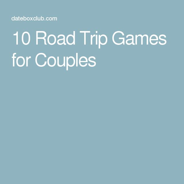 10 Road Trip Games for Couples
