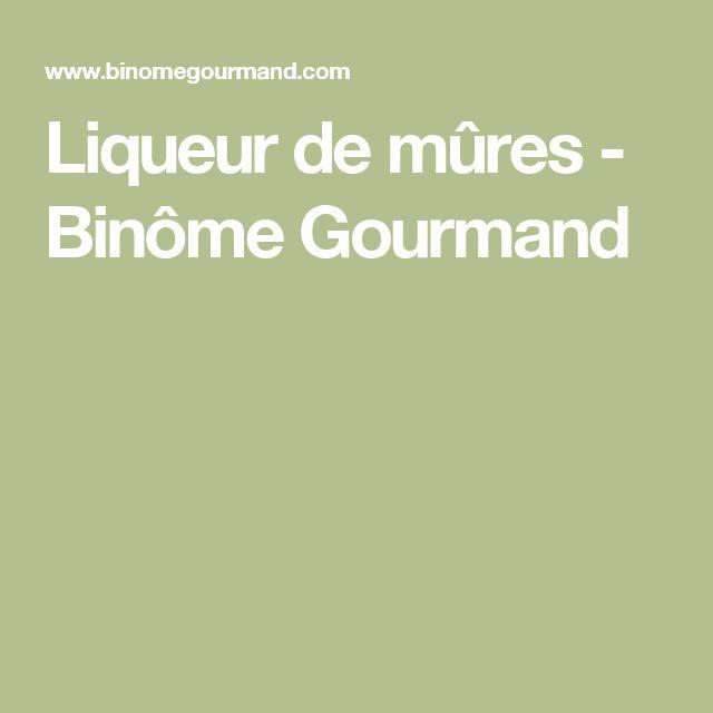 Liqueur de mûres - Binôme Gourmand