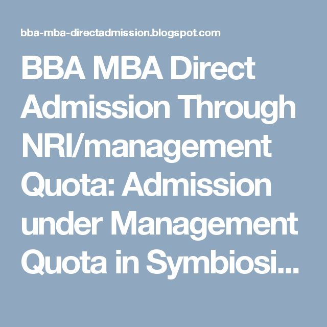 BBA MBA Direct Admission Through NRI/management Quota: Admission under Management Quota in Symbiosis - 11...