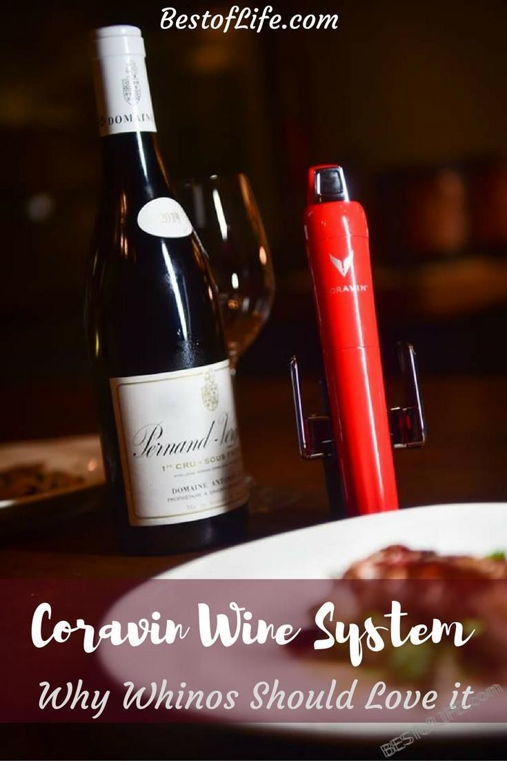 The Coravin Wine System Allows Us To Enjoy A Glass Or Two Of The Expensive Wines We Love Right In Our Own Homes And Coravin Wine System Coravin Wine And Liquor