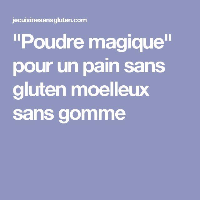 """""""Poudre magique"""" pour un pain sans gluten moelleux sans gomme"""