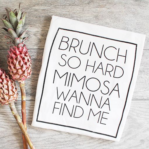 """Brunch So Hard, Mimosa Wanna Find Me"" T-Shirt 