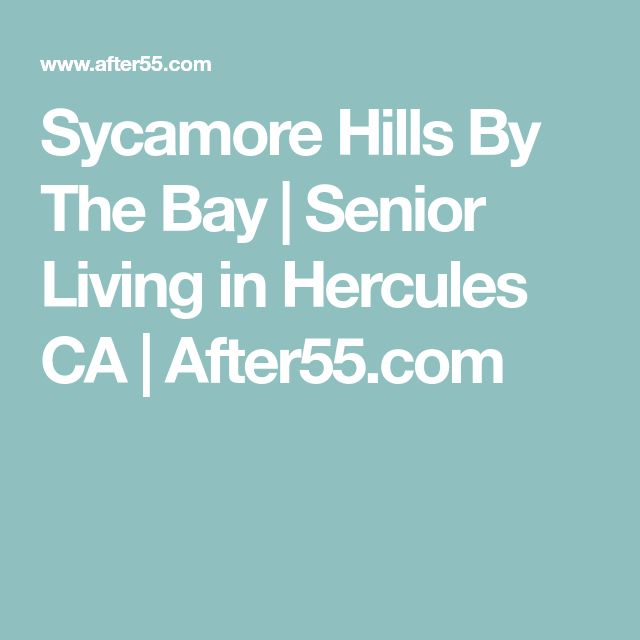 Sycamore Hills By The Bay  | Senior Living in Hercules CA | After55.com