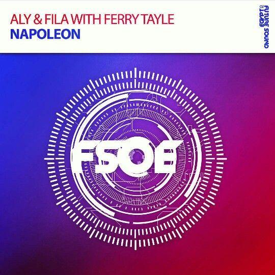 Napoleon - Aly & Fila with Ferry Tayle #fsoe