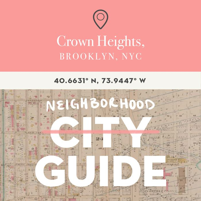 Crown Heights, Brooklyn Guide coffee to walks to food <3