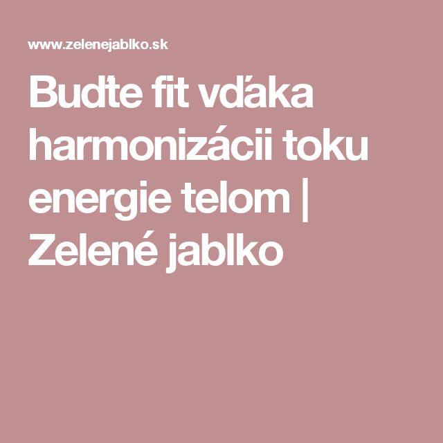 Buďte fit vďaka harmonizácii toku energie telom | Zelené jablko