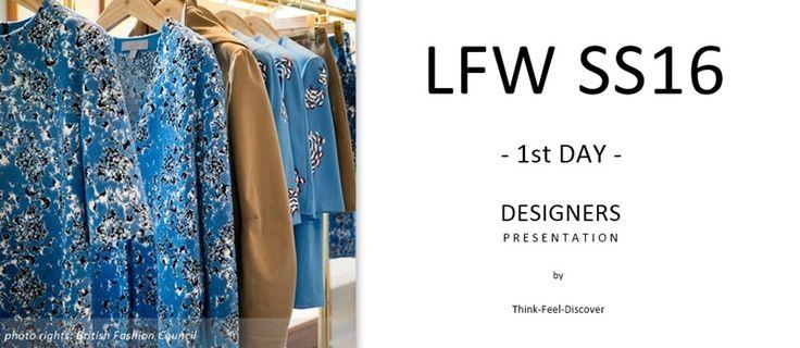 LFW SS16 / DESIGNERS P R E S E N T A T I O N - 1st DAY!