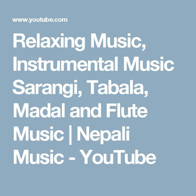 Relaxing Music, Instrumental Music Sarangi, Tabala, Madal and Flute Music   Nepali Music - YouTube