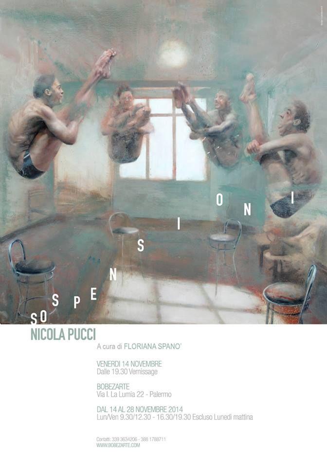 Nicola Pucci - Vermissage  Venerdi 14 Novembre dalle 19.30 - BOBEZARTE , in via Isidoro La Lumia 22 , Palermo Vi aspettiamo !  info@tresjolieventi.it