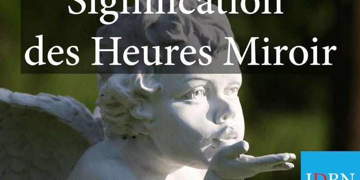 Découvrez la signification des «Heures Miroir»: 00h00, 01h01, 10h10…..