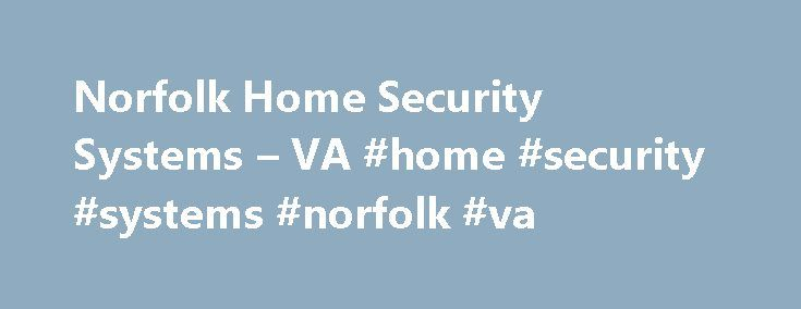 "Norfolk Home Security Systems – VA #home #security #systems #norfolk #va http://jamaica.nef2.com/norfolk-home-security-systems-va-home-security-systems-norfolk-va/  # Norfolk Home Security Systems Rated 4.9 out of 5 stars based on over 7 Protect America Virginia Customer Reviews We are heading out of town and I called and the message said I could ""live chat"" so I opted for the ""live chat"". I was connected to a lady named Gloria, she was extremely knowledgeable and very helpful. She answered…"