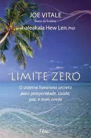 Ho oponopono livro limite zero - o poder do ser