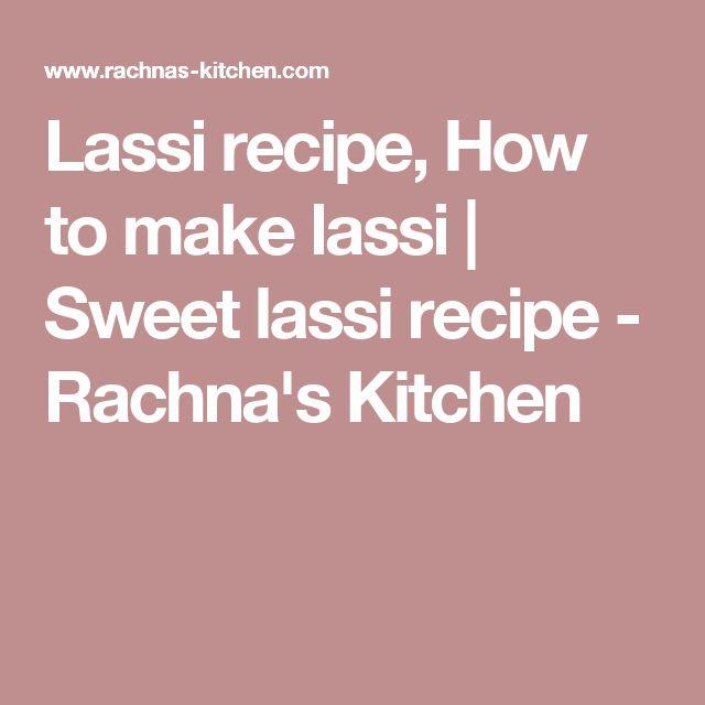 Lassi recipe, How to make lassi | Sweet lassi recipe - Rachna's Kitchen