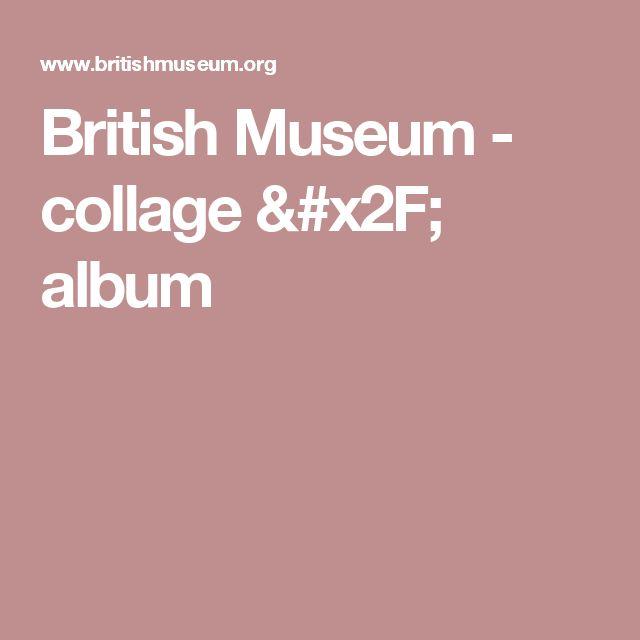 British Museum - collage / album