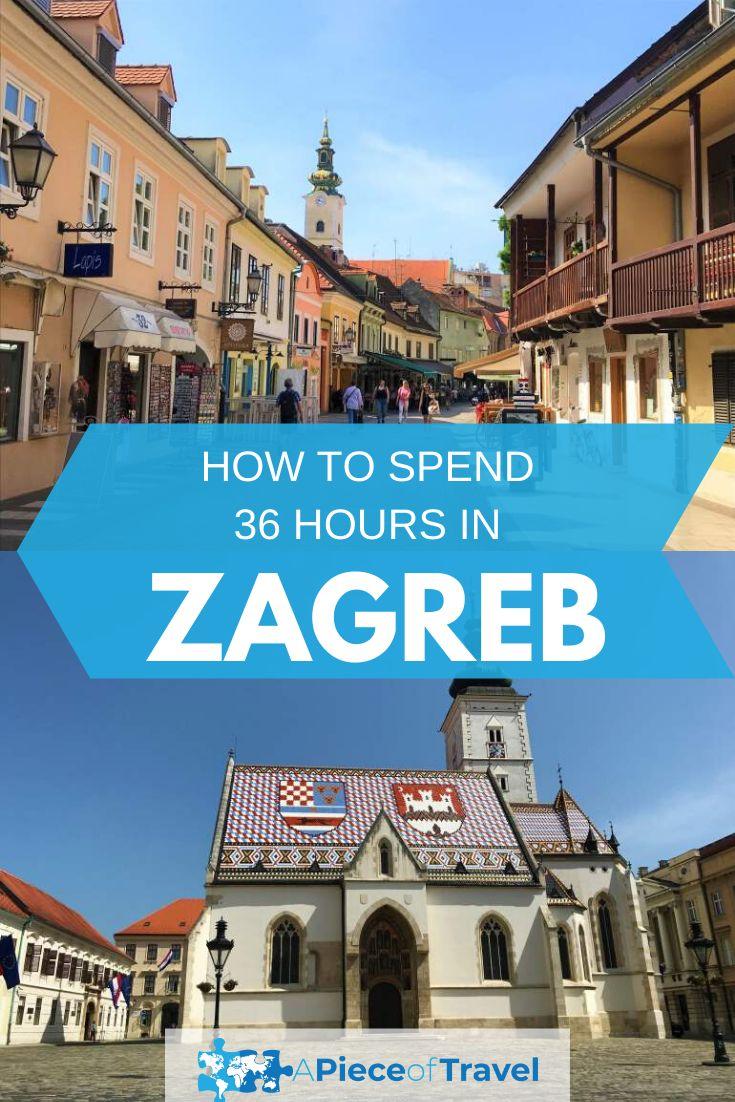 36 Hour Zagreb Croatia Itinerary Croatia Itinerary Zagreb Europe Travel