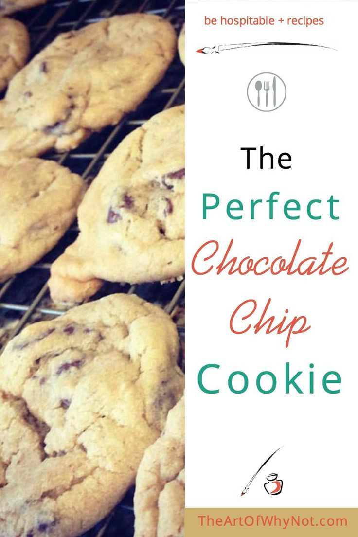 The Perfect Chocolate Chip Cookie