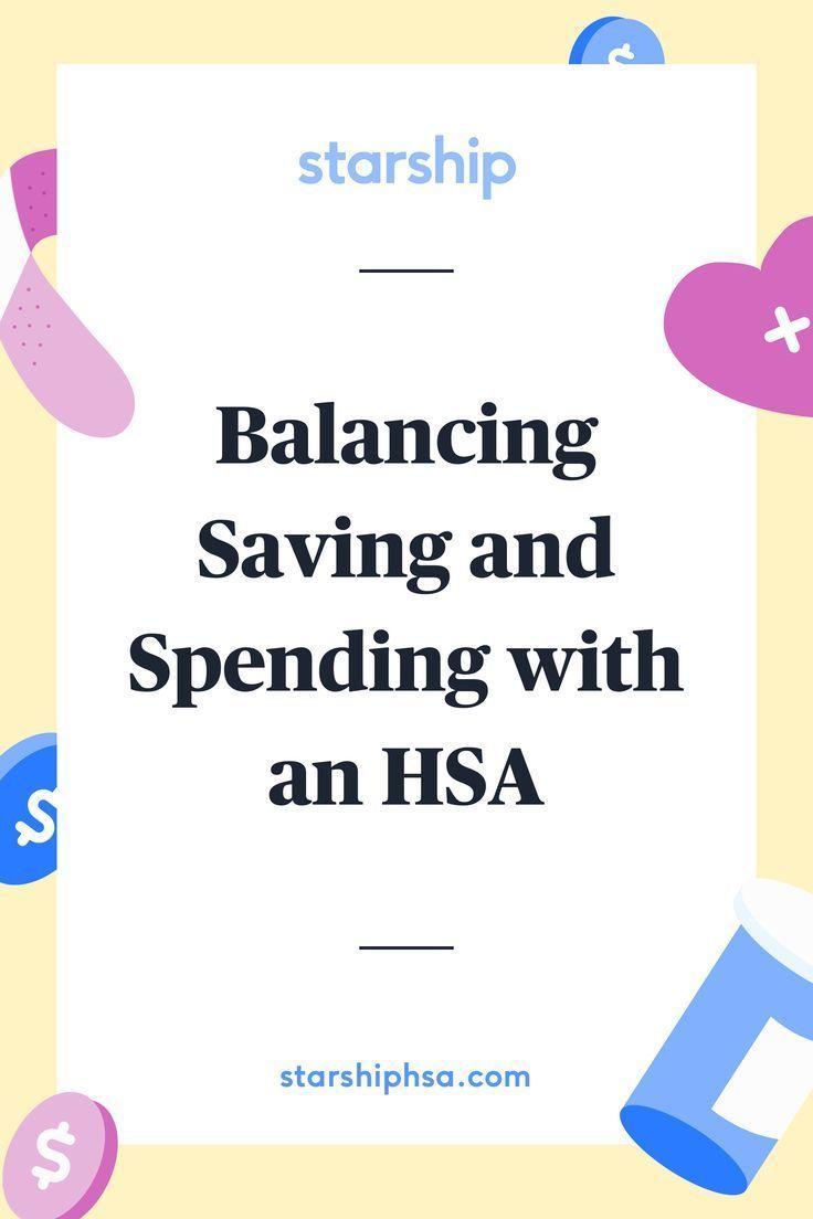 Balancing Saving And Spending With An Hsa Health Savings Account