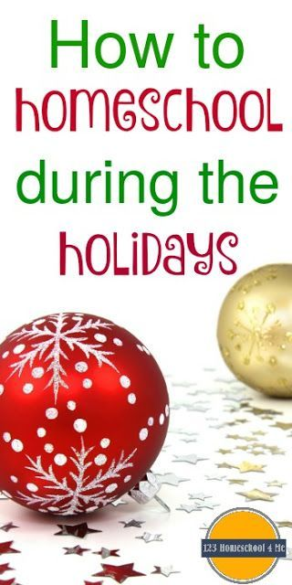 Great ideas for how to homeschool during the holidays to make it fun, memorable,and meaningful