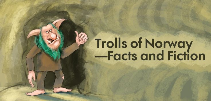 What do you know about the #Trolls of #Norway? Facts and Fiction!