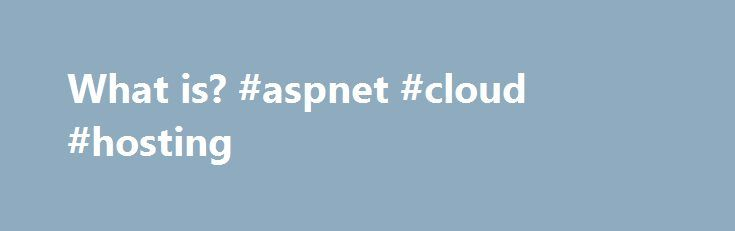What is? #aspnet #cloud #hosting http://trinidad-and-tobago.remmont.com/what-is-aspnet-cloud-hosting/  # VB.NET :How To Start Programming Computer Programming tutorials and source code for beginners who wish to start programming. Tutorials mainly for the .NET framework but also for other languages. howtostartprogramming.com/vb-net ASP.NET Shopping Cart and Ecommerce Solution for.NET Support adding existing options to the items via StoreAdmin- Catalog- Item details- options tab. Payment: New…