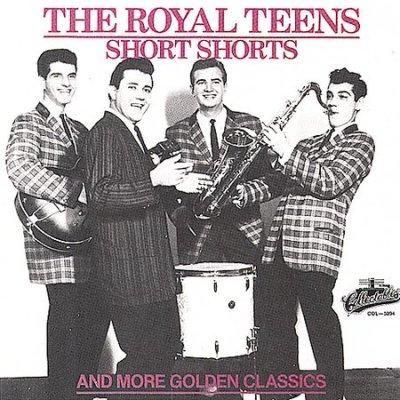 Royal Teens - Short Shorts and More Golden Classics