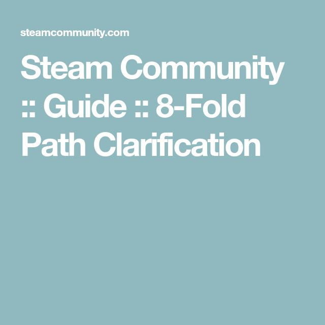 Steam Community :: Guide :: 8-Fold Path Clarification