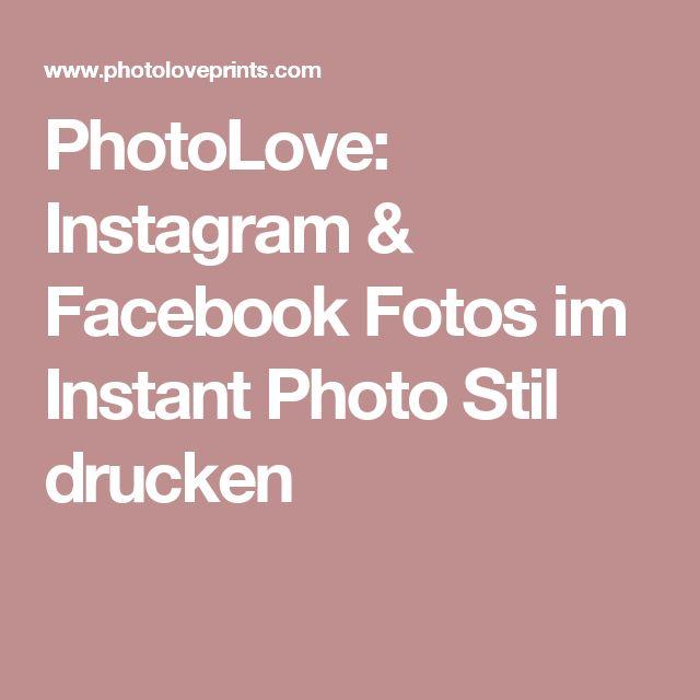 PhotoLove: Instagram & Facebook Fotos im Instant Photo Stil drucken