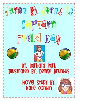This is a novel study to accompany the book Junie B. Jones is Captain Field Day written by Barbara Park. It is appropriate for grades 1-3. This nov...