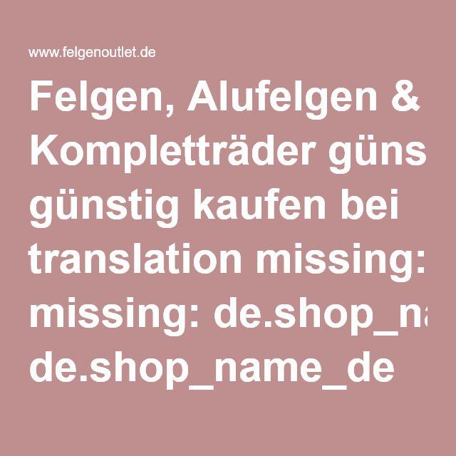 Felgen, Alufelgen & Kompletträder günstig kaufen bei translation missing: de.shop_name_de
