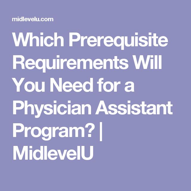 Which Prerequisite Requirements Will You Need for a Physician Assistant Program? | MidlevelU
