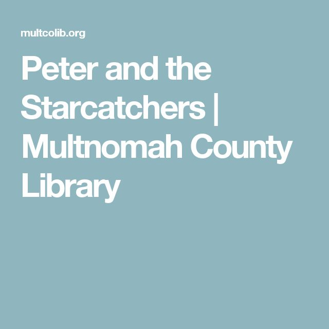Peter and the Starcatchers | Multnomah County Library