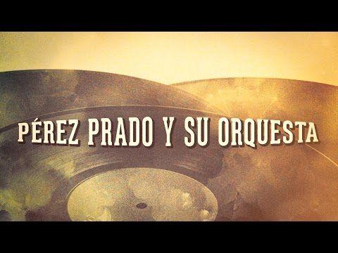 Pérez Prado Y Su Orquesta - « Les idoles de la musique cubaine, Vol. 1 » (Album complet) - YouTube