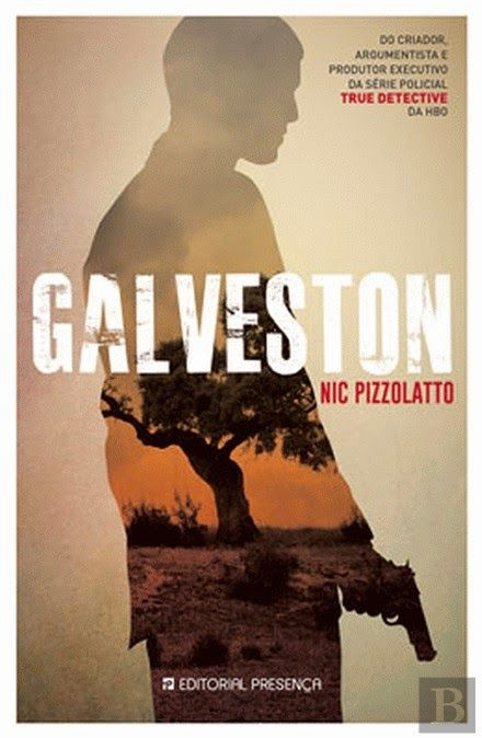 Manta de Histórias: Galveston de Nic Pizzolatto - Novidade Editorial P...