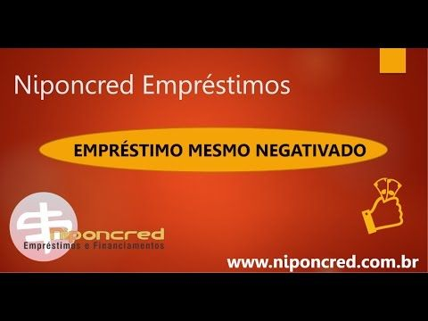 Empréstimo mesmo negativado Niponcred