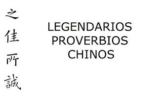 Legendarios Proverbios Chinos - Palabras de Sabiduría China