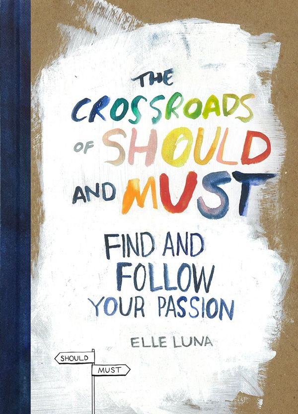 The Crossroads of Should and Must: An Intelligent Illustrated Field Guide to Finding Your Bliss | Brain Pickings