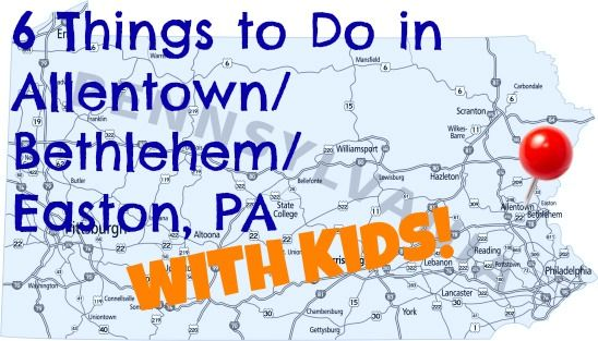 Things to do in the Allentown, Bethlehem, Easton, PA area with kids including the @Crayola factory!