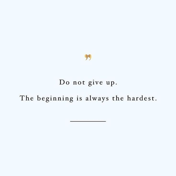 Do not give up. The beginning is always the hardest. • • • • • • #qoute #qoutes #motivation #inspirationalquotes #inspiration #relatable #quotesaboutlife #preach #words http://quotags.net/ipost/1647504529129711362/?code=BbdHKPwn6cC