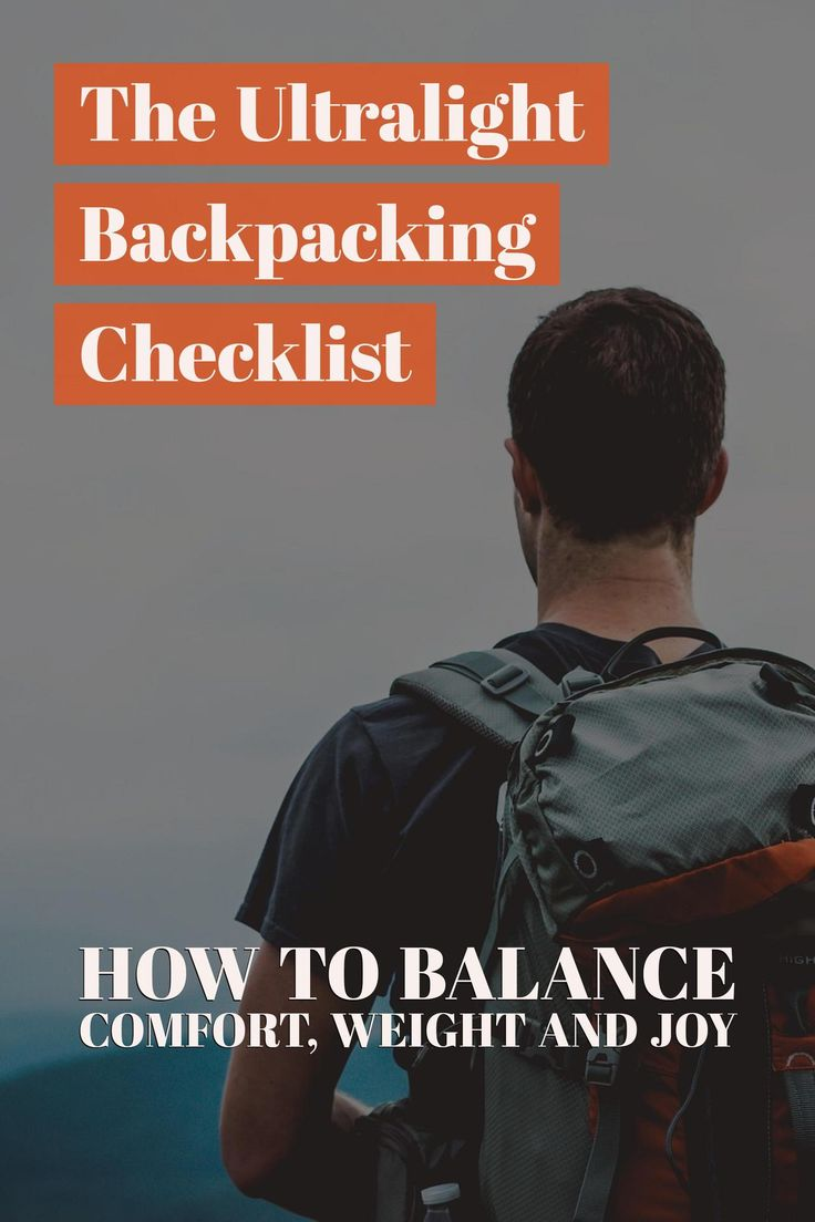 The Ultralight Backpacking Checklist: How To Balance Comfort, Weight and Joy http://vitchelo.com/hiking/ultralight-backpacking-checklist/?utm_campaign=coschedule&utm_source=pinterest&utm_medium=VITCHELO%C2%AE&utm_content=The%20Ultralight%20Backpacking%20Checklist%3A%20How%20To%20Balance%20Comfort%2C%20Weight%20and%20Joy