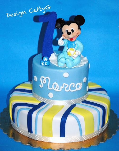 Le torte decorate di Cetty G: 1°Compleanno Baby Topolino