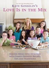 Kate Gosselin's Love Is in the Mix - Making Meals into Memories with 108+ Family-Friendly Recipes, Tips, and Traditions ebook by Kate Gosselin #KoboOpenUp #CelebrityCookbook #foodideas #recipes #ebook