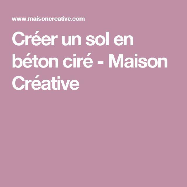 Créer un sol en béton ciré - Maison Créative